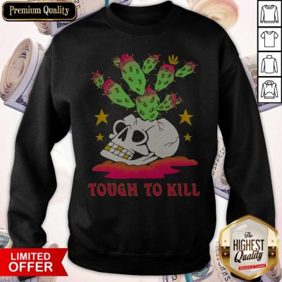 Premium Tough To Kill Sweatshirt