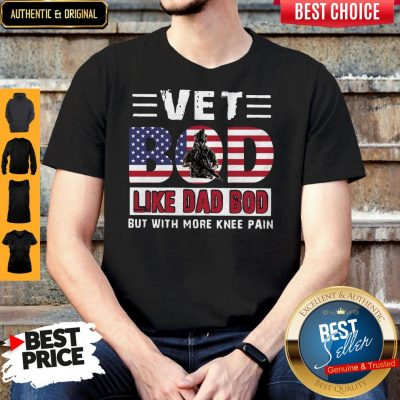 Premium Vet Bod Like Dad Bod But With More Knee Pain American Flag Shirt