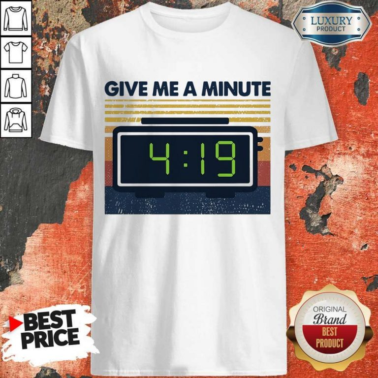Premium Weed Give Me A Minute Vintage Shirt