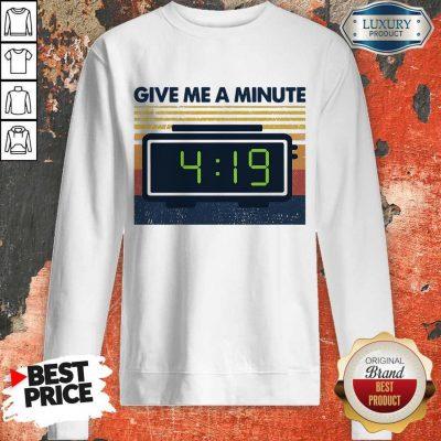 Premium Weed Give Me A Minute Vintage Sweatshirt
