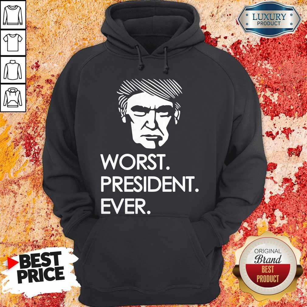 Premium Worst President Ever Hoodie