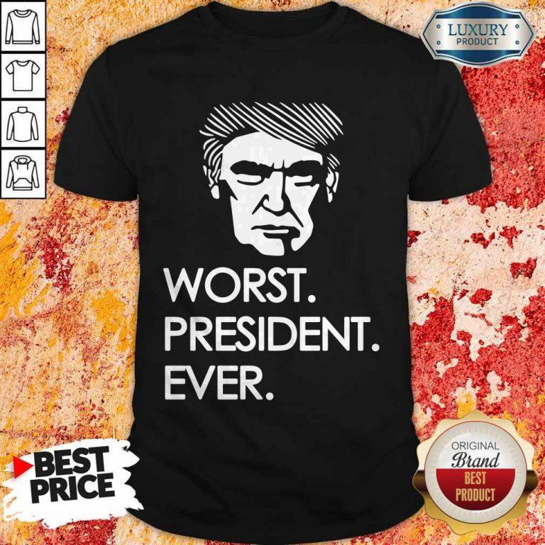 Premium Worst President Ever T-Shirt
