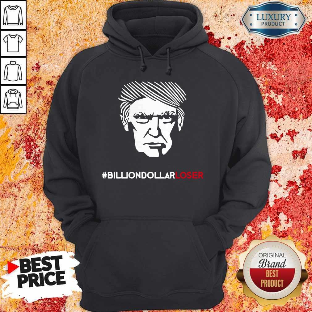 Top Billion Dollar Loser Trump Hoodie