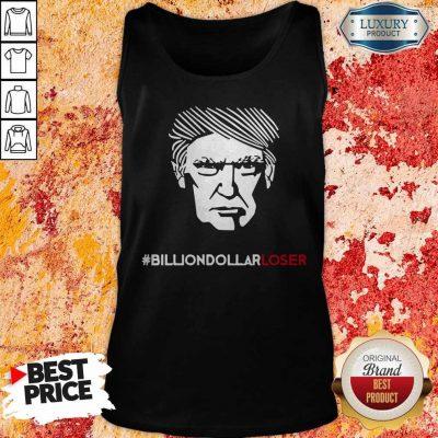 Top Billion Dollar Loser Trump Tank Top
