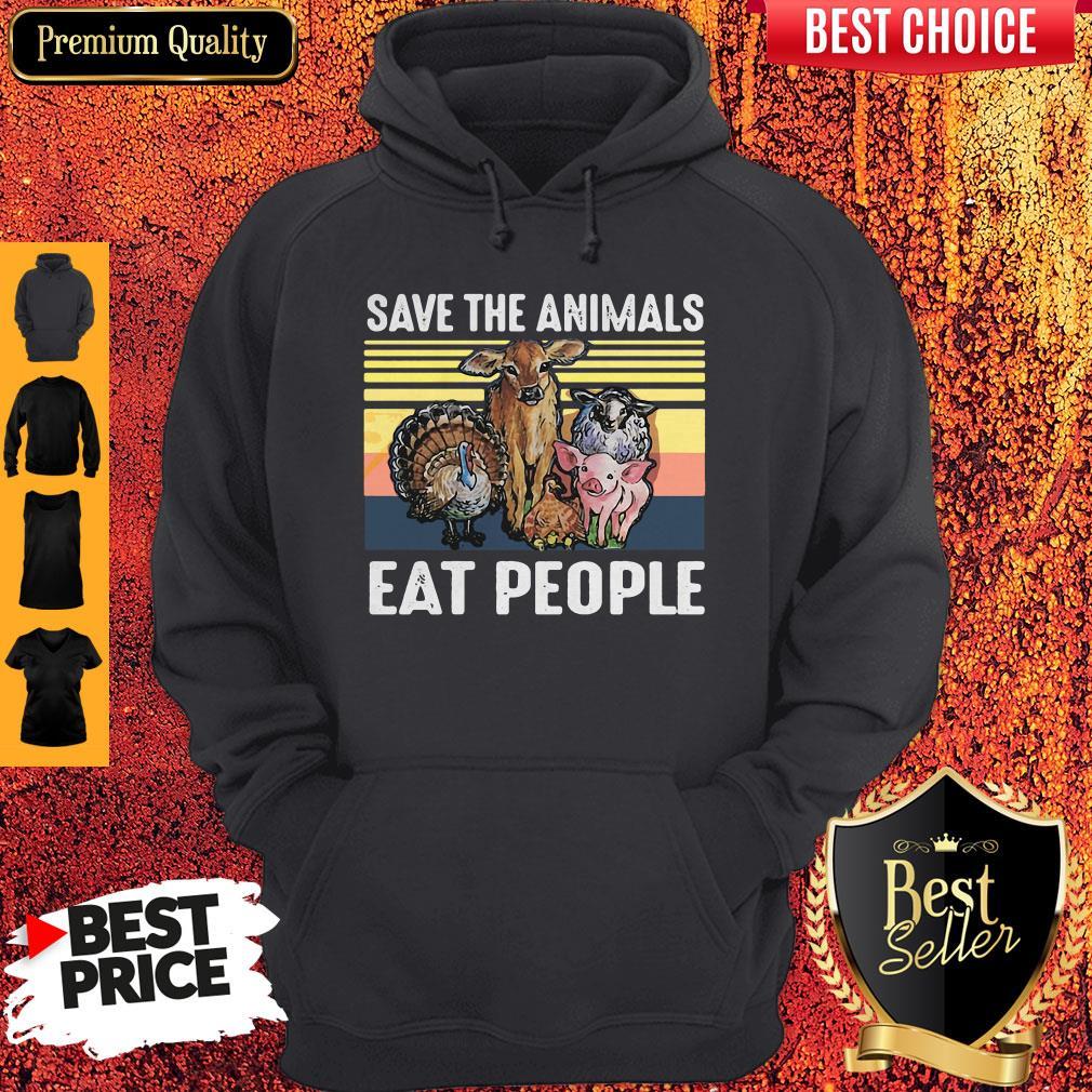Top Funny Save The Animals Eat People Vintage Hoodie