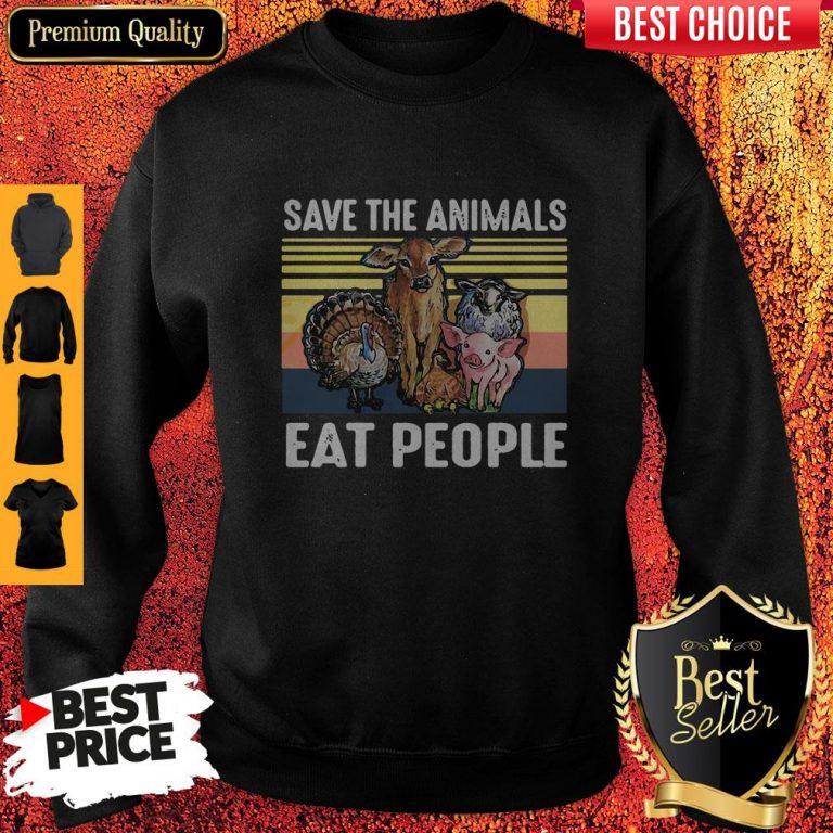 Top Funny Save The Animals Eat People Vintage Sweatshirt