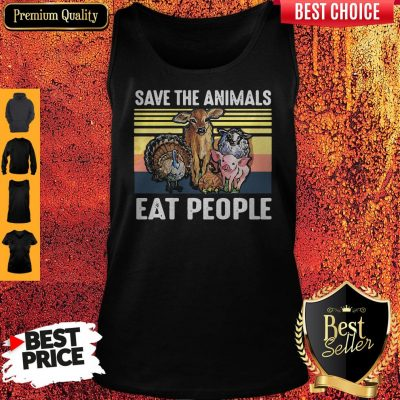 Top Funny Save The Animals Eat People Vintage Tank Top