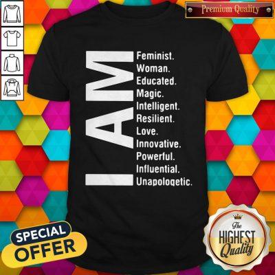 Top I Am Feminist Woman Educated Magic Intelligent Shirt