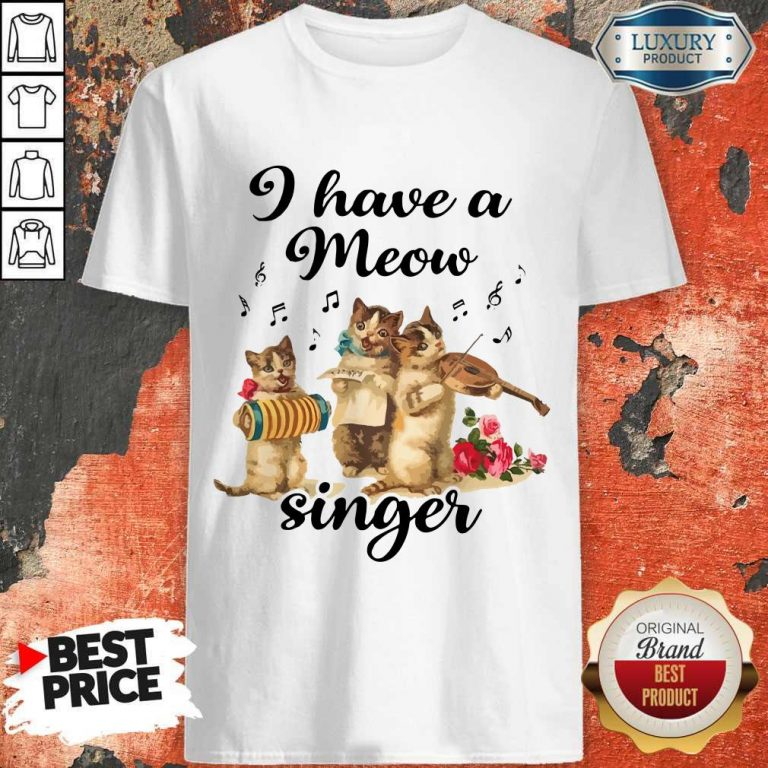 Top I Have A Meow Singer Shirt