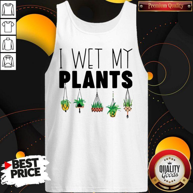 Top I Wet My Plants Tank Top