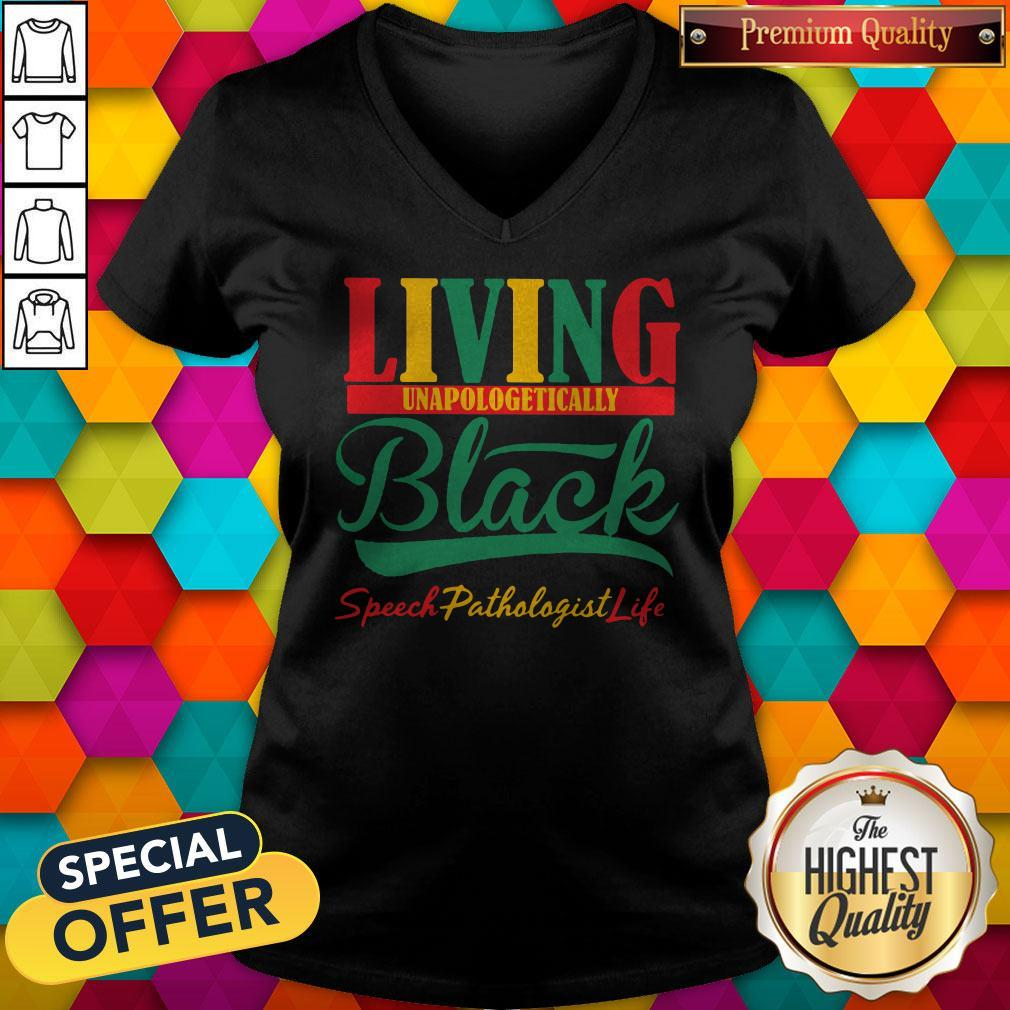 Top Living Unapologetically Black Speech Pathologist Life V-neck