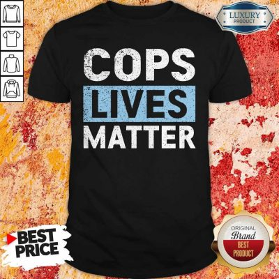 Awesome Cops Lives Matter Shirt