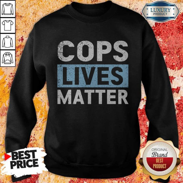 Awesome Cops Lives Matter Sweatshirt