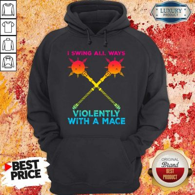 Awesome I Swing All Ways Violently With A Mace LGBT Hoodie