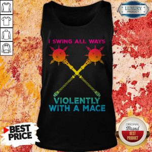 Awesome I Swing All Ways Violently With A Mace LGBT Tank Top