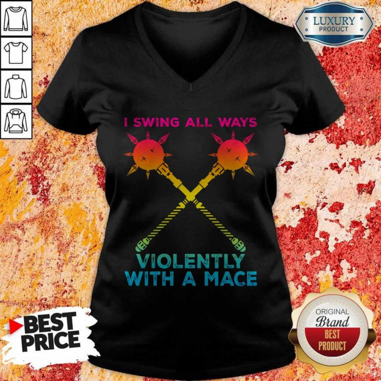 Awesome I Swing All Ways Violently With A Mace LGBT V-neck