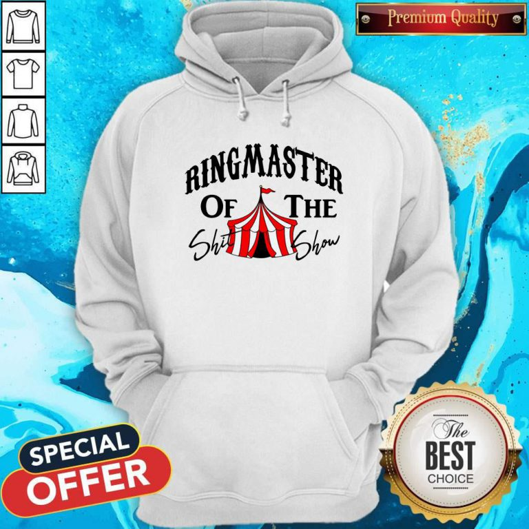 Awesome Ringmaster Of The Shit Show Hoodie