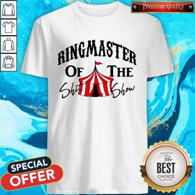 Awesome Ringmaster Of The Shit Show Shirt