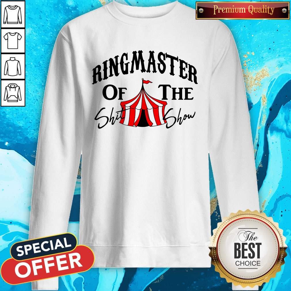 Awesome Ringmaster Of The Shit Show Sweatshirt