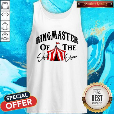 Awesome Ringmaster Of The Shit Show Tank Top