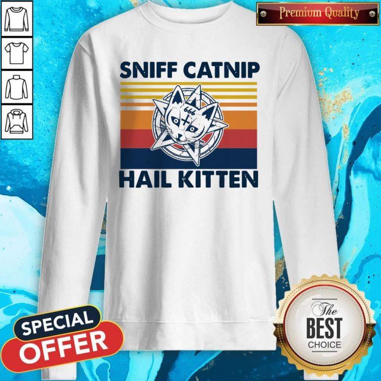 Awesome Sniff Catnip Hail Kitten Vintage Sweatshirt
