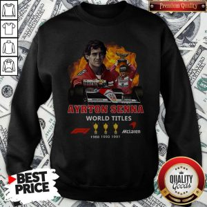Ayrton Senna World Titles 1988 1990 1991 Signature Sweatshirt