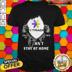 Blood Inside Me E-Trade COVID-19 2020 I Can't Stay At Home Shirt