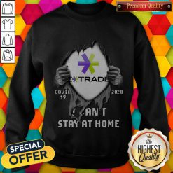 Blood Inside Me E-Trade COVID-19 2020 I Can't Stay At Home Sweatshirt