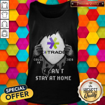 Blood Inside Me E-Trade COVID-19 2020 I Can't Stay At Home Tank Top