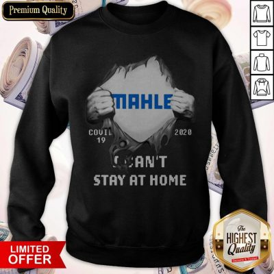 Blood Inside Me MAHLE GmbH COVID-19 2020 I Can't Stay At Home Sweatshirt