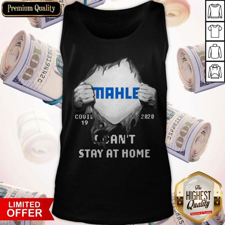Blood Inside Me MAHLE GmbH COVID-19 2020 I Can't Stay At Home Tank Top