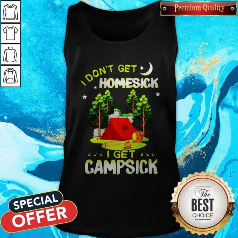 Cute I Don't Get Homesick I Get Campsick Tank Top