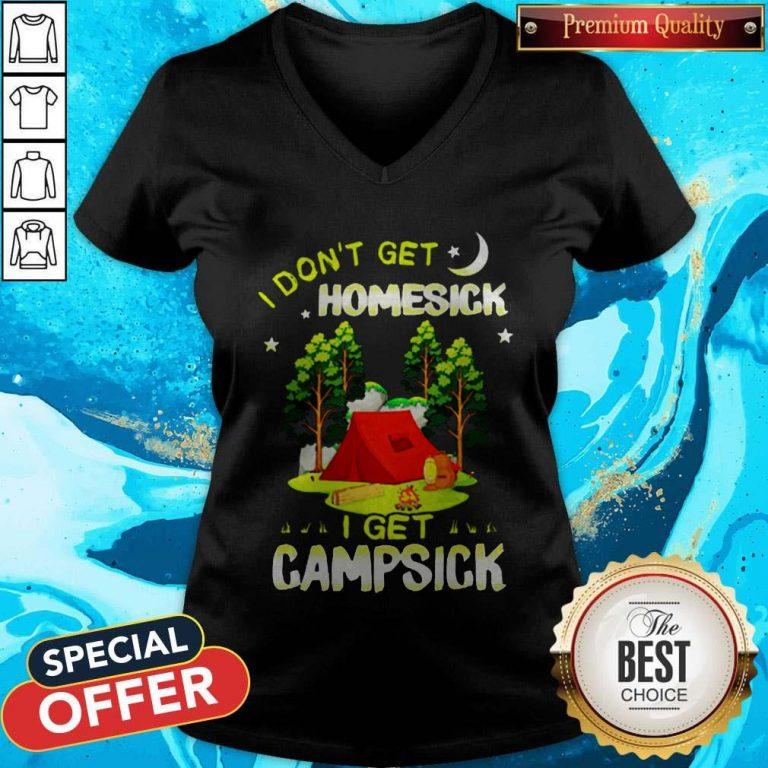Cute I Don't Get Homesick I Get Campsick V-neck