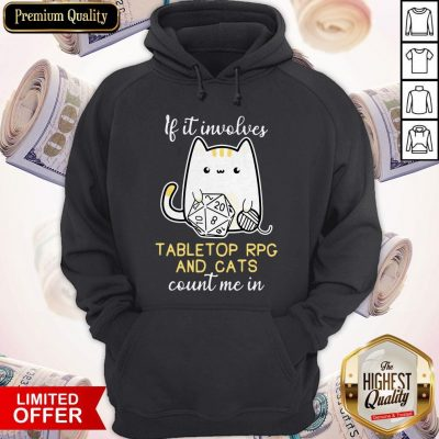Cute If It Involves Tabletop Rpg And Cats Count Me In Hoodie