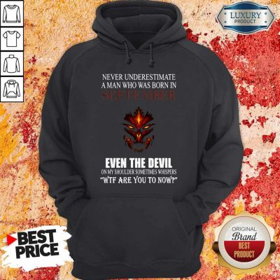 Dragon Never Underestimate A Man Who Was Born In September Even The Devil Hoodie