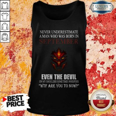 Dragon Never Underestimate A Man Who Was Born In September Even The Devil Tank Top
