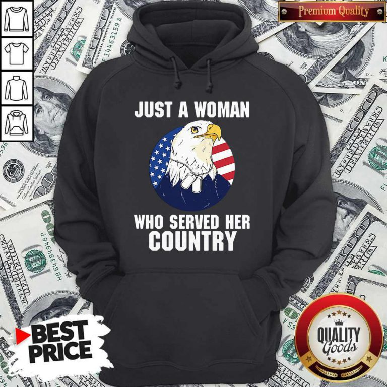 Eagle American Flag Just A Woman Who Served Her Country Hoodie