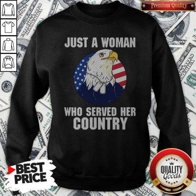 Eagle American Flag Just A Woman Who Served Her Country Sweatshirt