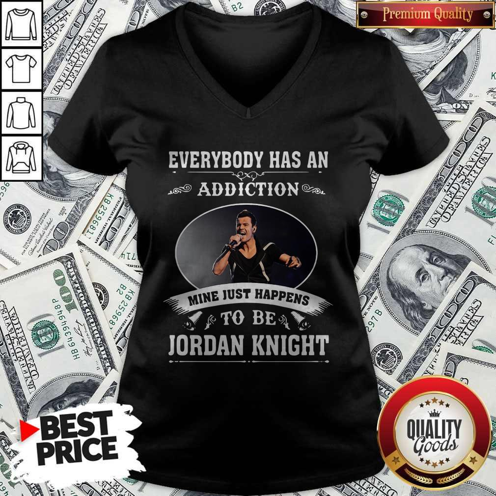 Everybody Has An Addiction Mine Just Happens To Be Jordan Knight V-neck