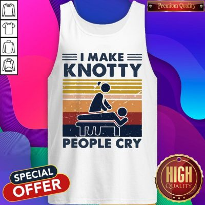 Funny I Make Knotty People Cry Vintage Tank Top
