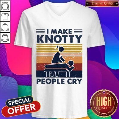 Funny I Make Knotty People Cry Vintage V-neck