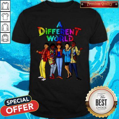 Funny LGBT A Different World Shirt