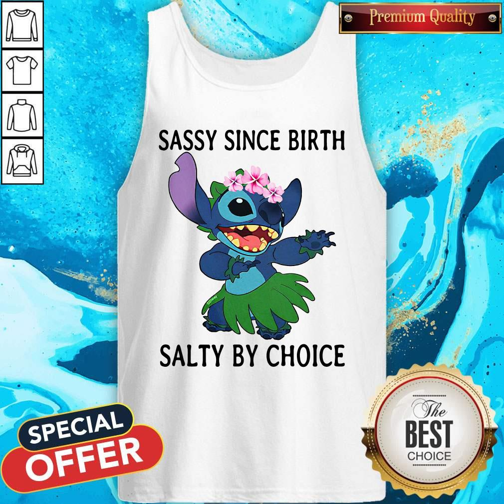 Funny Stitch Sassy Since Birth Salty By Choice Tank Top
