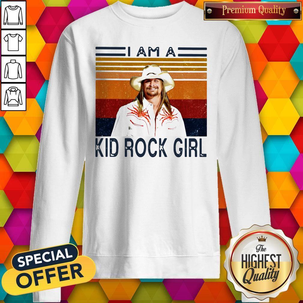 Good I Am A Kid Rock Girl Vintage Sweatshirt