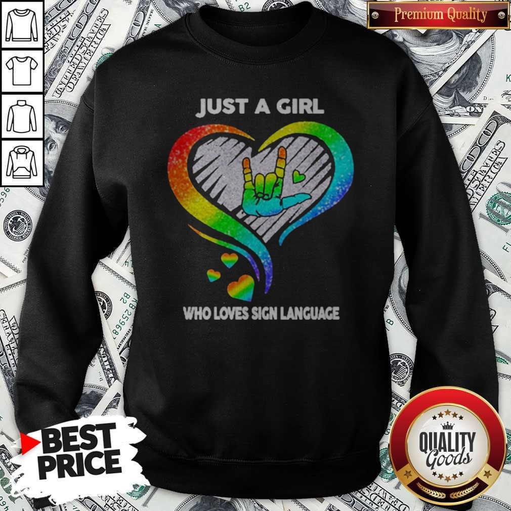 Good LGBT Just A Girl Who Love Sign Language Diamond Sweatshirt