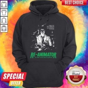 Herbert West Has A Good Head On His Shoulders And Another One His Desk Re Animator Hoodie