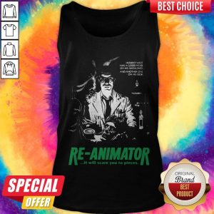 Herbert West Has A Good Head On His Shoulders And Another One His Desk Re Animator Tank Top