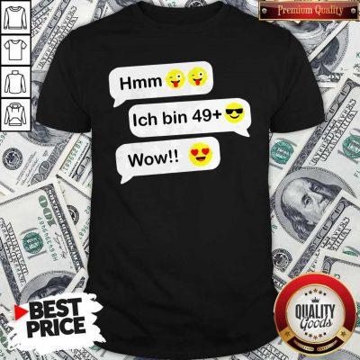 Hmm Ich Bin 49+ Wow Geburtstag Party Chat Emoticon Emoji Shirt