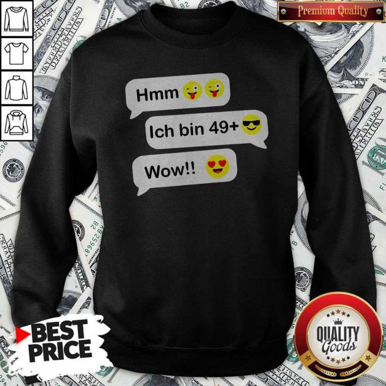 Hmm Ich Bin 49+ Wow Geburtstag Party Chat Emoticon Emoji Sweatshirt