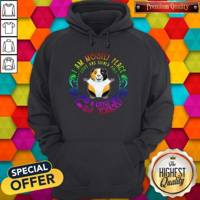 I Am Mostly Peace Love And Guinea Pigs And A Little Go Fuck Yourself Hoodie